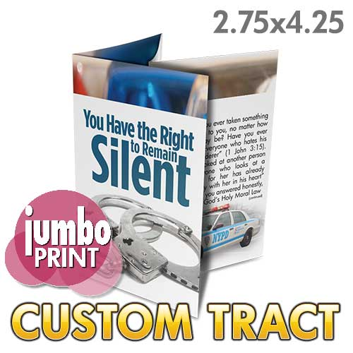 Custom Tract - You Have the Right to Remain Silent