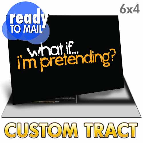 Custom Tract - What If I'm Pretending Post Card (Ready to Mail)