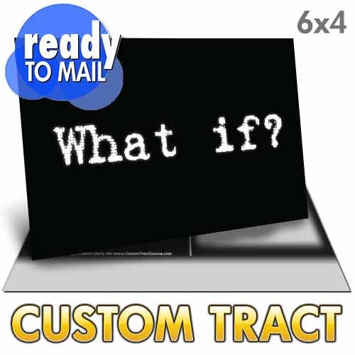 Custom Tract - What If Post Card (Ready to Mail)
