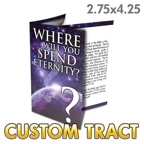 Custom Tract - Where Will You Spend Eternity?