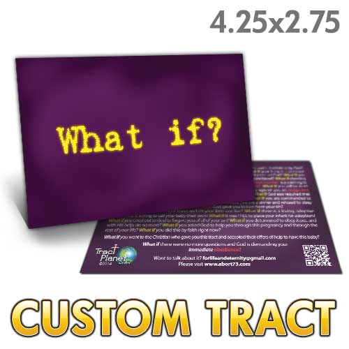 Custom Tract - What If? (Abortion)