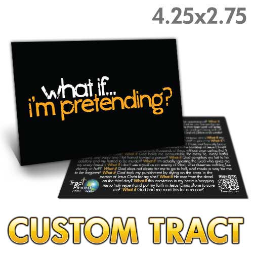 Custom Tract - What If I'm Pretending?