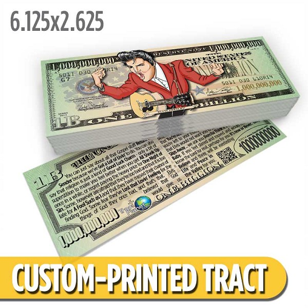 Custom 'Elvis Billion Dollar Bill' Gospel Tracts (6.125x2.625)