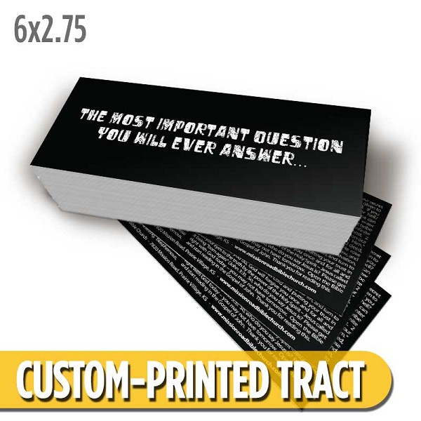 Custom 'The Most Important Question' Tract (6x2.75)